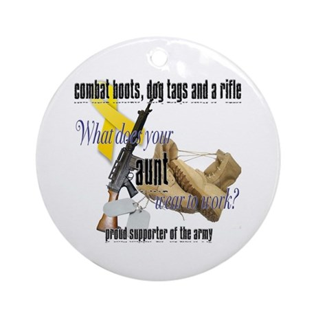 Army What Does Your Aunt Wear Ornament (Round)