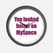 You looked better on MySpace Wall Clock