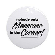 Masseuse Nobody Corner Ornament (Round)