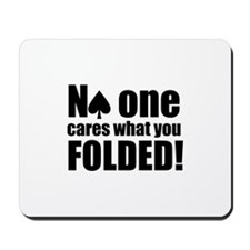 No One Cares What You Folded Mousepad