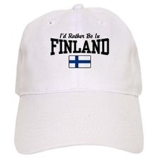 I'd Rather Be In Finland Baseball Cap