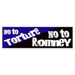 No To Torture, No to Romney bumper sticker
