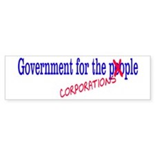 govt for corporations... Bumper Bumper Sticker