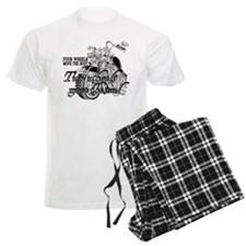Two wheels move the soul Motorcycle pajamas