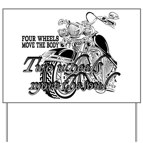 Two wheels move the soul Motorcycle Yard Sign