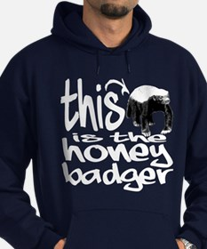 This Is the Honey Badger Hoodie