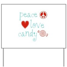 Peace, Love and Candy Yard Sign