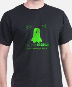 Customizable Just Residual Ghost T-Shirt