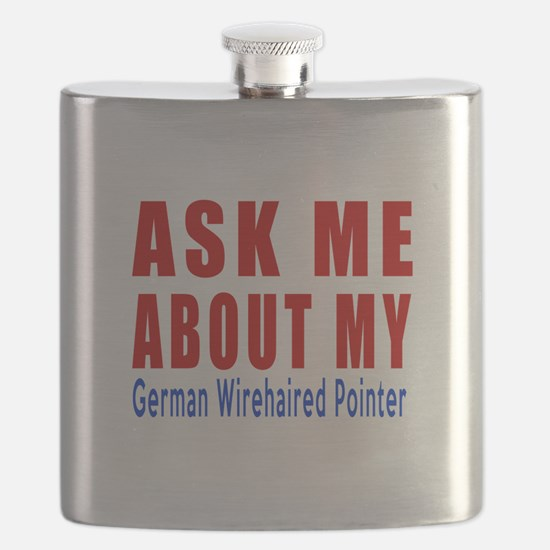 Ask About My German Wirehaired Pointer Dog Flask