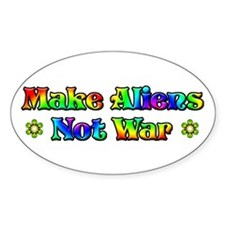 Make Aliens Not War Oval Decal