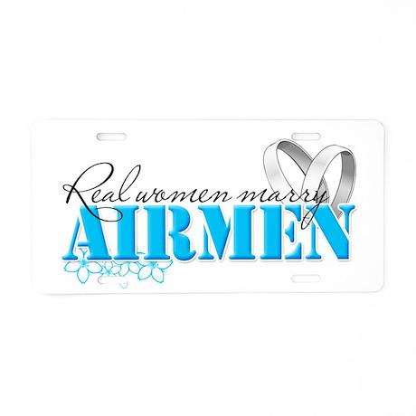 Real Women Marry Airmen Aluminum License Plate