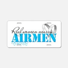 Real Women Marry Airmen Aluminum License Plate