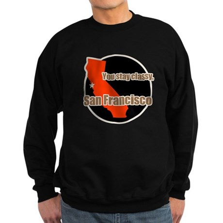 You Stay Classy San Francisco Sweatshirt (dark)