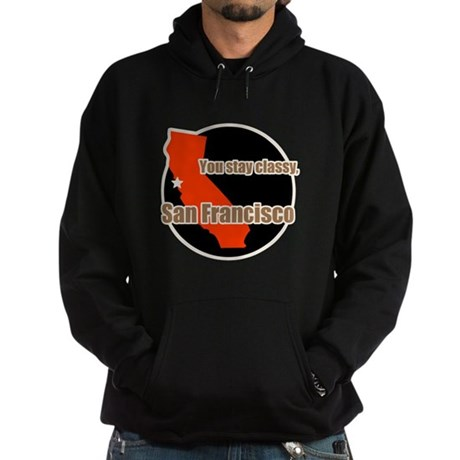You Stay Classy San Francisco Hoodie (dark)