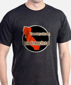 You Stay Classy San Francisco T-Shirt