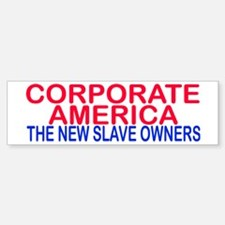 corporate america... Bumper Bumper Bumper Sticker