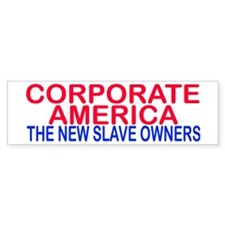 corporate america... Bumper Bumper Sticker