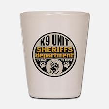 K9 In Dogs We Trust Sheriffs Department Shot Glass