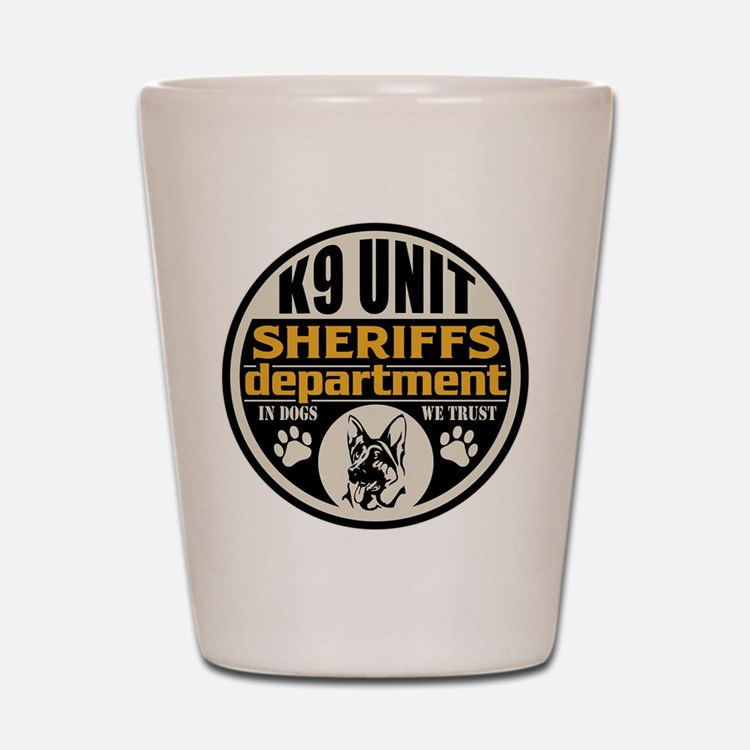 K9 In Dogs We Trust Sheriffs Department Shot Glass