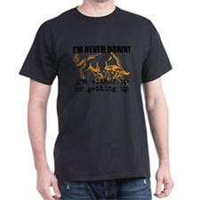I'm never down! I'm either u T-Shirt