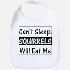 Squirrels Will Eat Me Bib