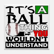 It's a Ball Thing Baseball Tile Coaster