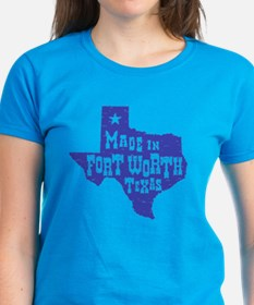 Made In Fort Worth Texas Tee