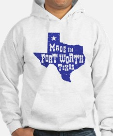 Made In Fort Worth Texas Hoodie