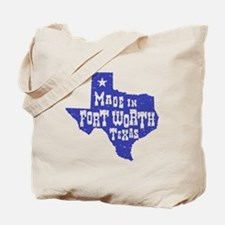 Made In Fort Worth Texas Tote Bag