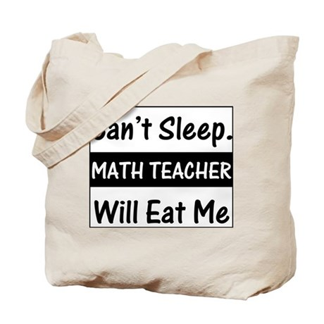 Math Teacher Will Eat Me Tote Bag