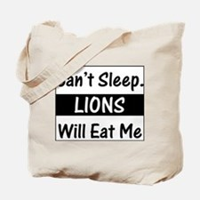 Lions Will Eat Me Tote Bag