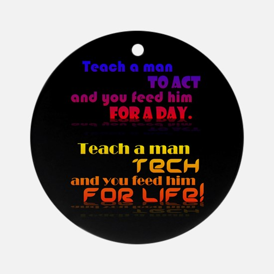 Teach Tech For Life! Ornament (Round)