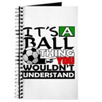 It's a ball thing- Soccer Journal