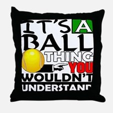 It's a ball thing- Tennis Throw Pillow