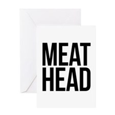Meat Head Greeting Card