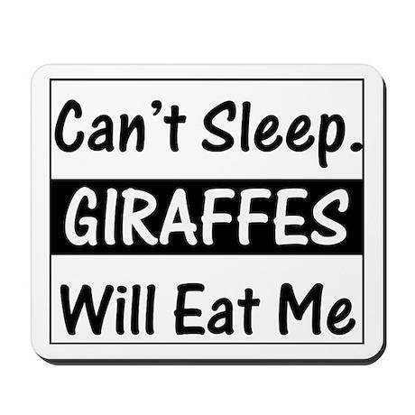 Giraffes Will Eat Me Mousepad