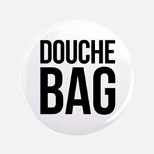 """Douche Bag 3.5"""" Button"""