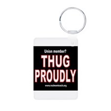 THUG PROUDLY! Keychains