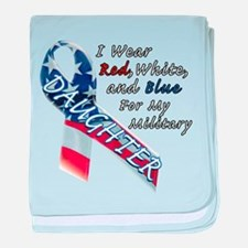 I Wear Red, White, and Blue for my Daughter baby b