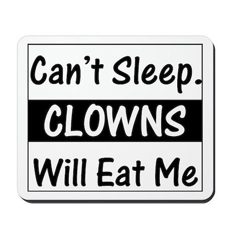 Clowns Will Eat Me Mousepad