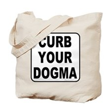 Curb Your Dogma Tote Bag