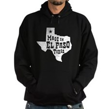 Made In El Paso Texas Hoodie