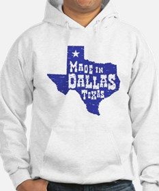 Made In Dallas Texas Hoodie