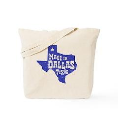 Made In Dallas Texas Tote Bag