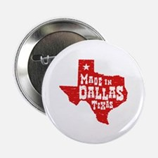 "Made In Dallas Texas 2.25"" Button"