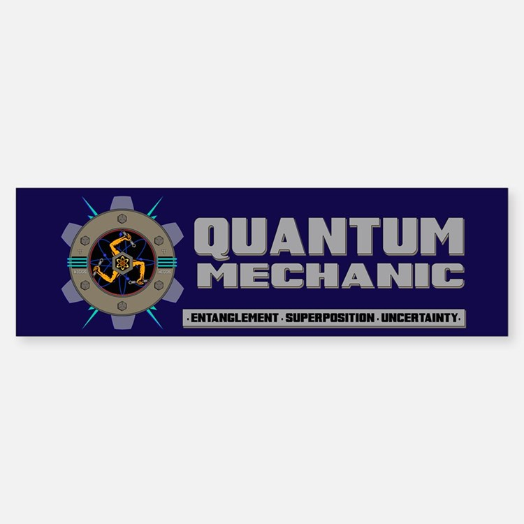 QUANTUM MECHANIC Bumper Bumper Sticker