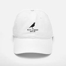Put A Bird On It (Black) Baseball Baseball Cap