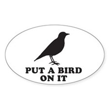 Put A Bird On It (Black) Decal
