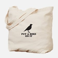 Put A Bird On It (Black) Tote Bag