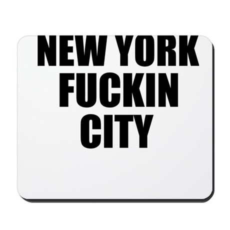 New York Fuckin City Mousepad